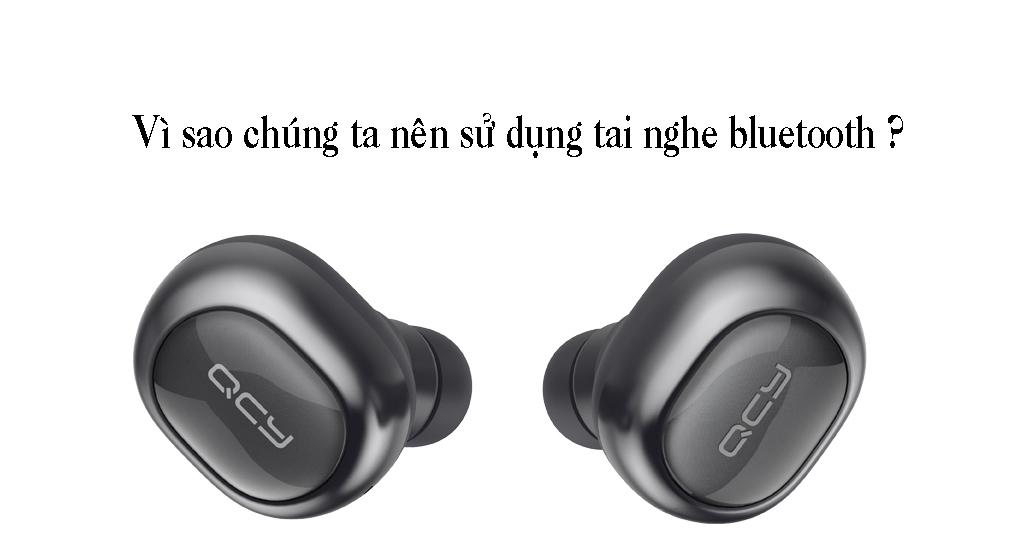 Những lý do nên sử dụng tai nghe bluetooth