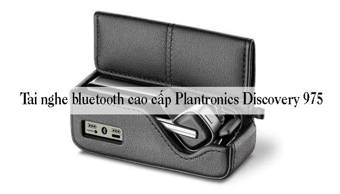 Tai nghe bluetooth cao cấp Plantronics Discovery 975 đẳng cấp