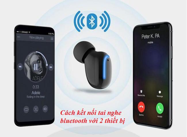 việc kết nối 1 tai nghe với 2 điện thoại là không khó nhưng phải thực hiện đúng quy trình