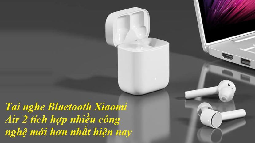 Tai nghe Xiaomi Air 2 tích hợp nhiều công nghệ mới hơn