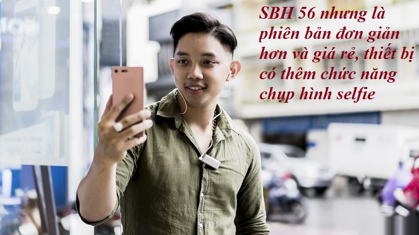 SBH 56 nhưng là phiên bản đơn giản hơn và giá rẻ, thiết bị có thêm chức năng chụp hình selfie